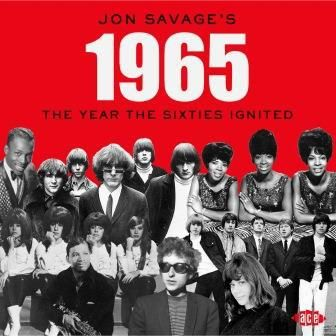 V.A. / JON SAVAGE'S 1965 - THE YEAR THE SIXTIES IGNITED (2CD)